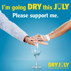 I'm Dry this July. Please support me.