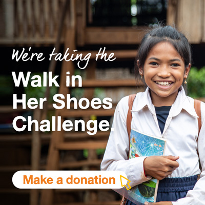 Smiling girl with text We're taking the Walk in Her Shoes challenge, with a button below saying Make a donation