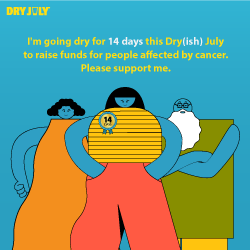I'm going dry for 14 days this July. Please support me