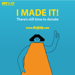 I made it! There's still time to donate. www.dryjuly.com