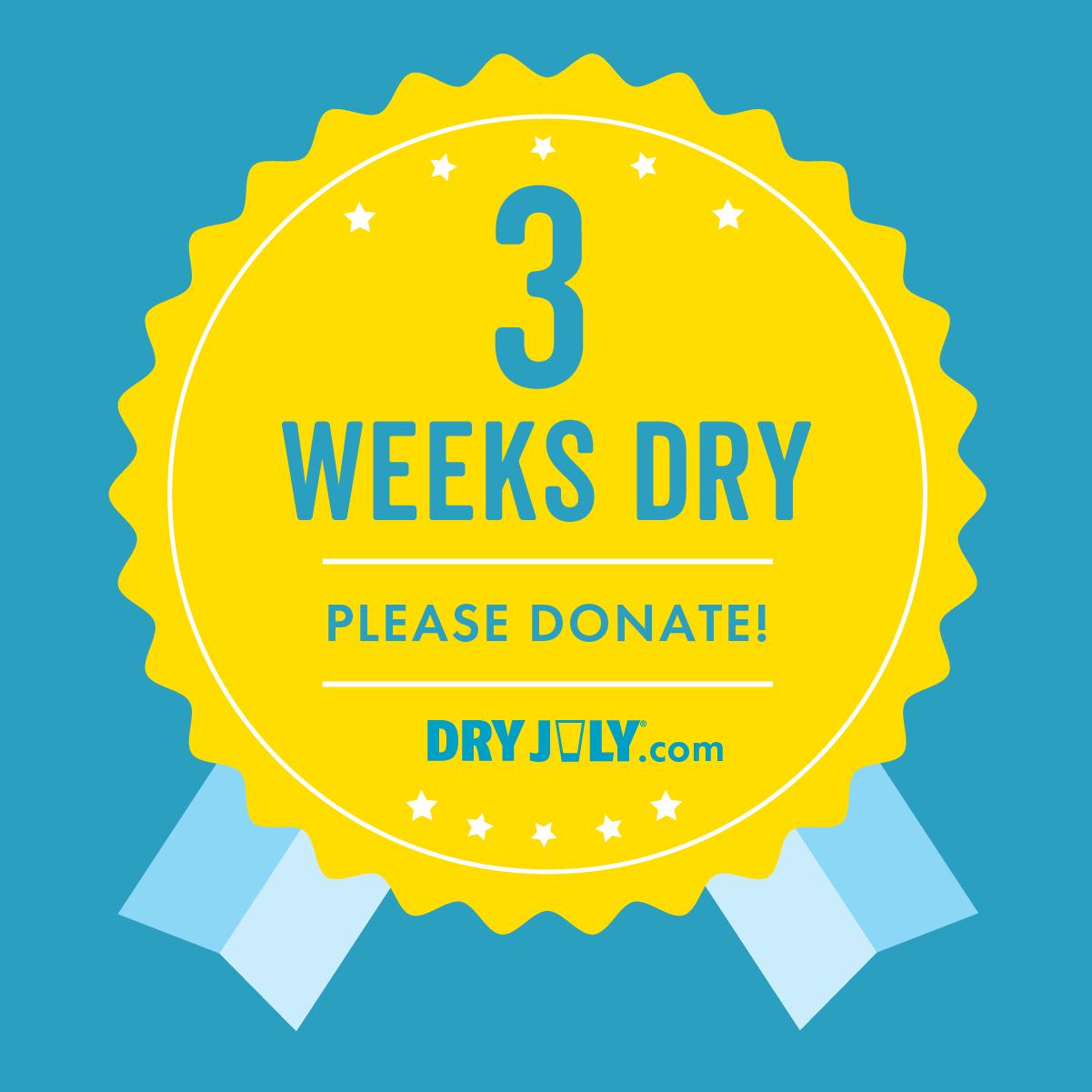 3 Weeks Dry